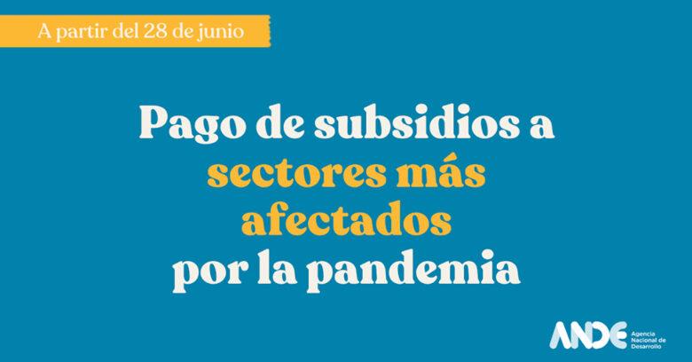 SEGUNDA PARTIDA DEL SUBSIDIO PARA SECTORES MÁS AFECTADOS POR LA PANDEMIA